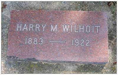 Headstone Harry M. Wilhoit - 1883 - 1922