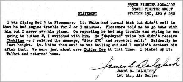 Horace B. White - Mayday - statement- 1st  Lt. James B. Dalglish
