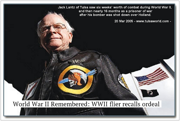 World War II Remembered: WWII flier recalls ordeal - Jack Lantz - 20 Mar 2005