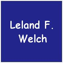 12166945 - S/Sgt. - Nose Turret Gunner - Leland F. Welch - Monroe County, NY - Age 30 - POW - Stalag 17B