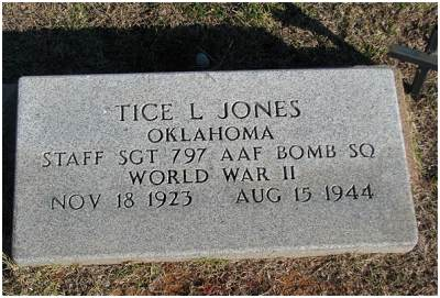 Headstone - S/Sgt. - Engineer / Top Turret Gunner - Tice L. Jones