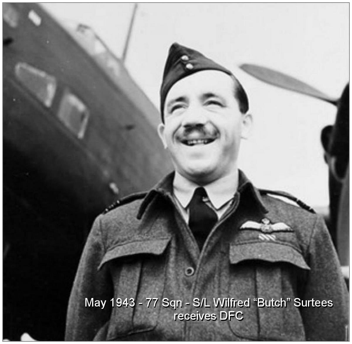 Squadron Leader - Pilot - Wilfred 'Butch' Surtees - 14 May 1943 - DFC