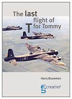 Cover - THE LAST FLIGHT OF 'T' FOR TOMMY - 1st PRINT 2015 - HARRY BOUWMAN