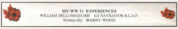 WWII Experiences - William 'Bill' McGechie - by Barry Wood - Feb 2005
